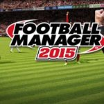 Football Manager (FM) 2015 Free Download